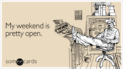 pretty-weekend-ecard-someecards