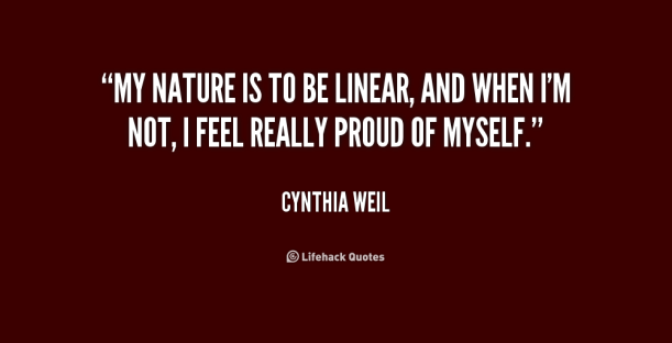 quote-Cynthia-Weil-my-nature-is-to-be-linear-and-238641.png