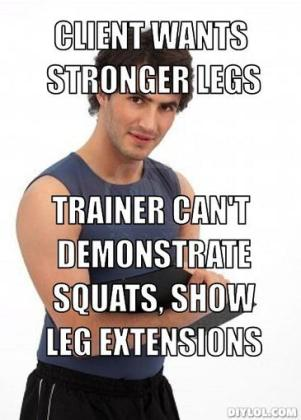 2personal-trainer-meme-generator-client-wants-stronger-legs-trainer-can-t-demonstrate-squats-show-leg-extensions-ba46f2